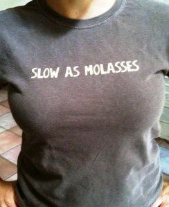 Slow as Molasses in February